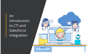 CTI and Salesforce Integration